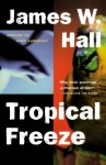 Tropical Freeze - James W. Hall