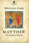 Matthew: The Gospel of Identity - Michael Card
