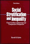 Social Stratification and Inequality: Class Conflict in Historical and Comparative Perspective - Harold R. Kerbo
