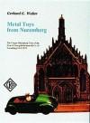 Metal Toys from Nuremberg, 1910-1979 - Gerhard Walter, Edward Force