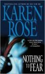 Nothing To Fear (Romantic Suspense #4) - Karen Rose