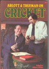 Arlott & Trueman On Cricket - John Arlott, Gilbert Phelps, Fred Truman