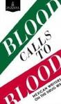 Blood Calls to Blood - Oscar Villalon, John Gibler, Marcela Turati, Cristina Rivera Garza, Mauro Gallardo, Daniel Sada, Diego Enrique Osorno