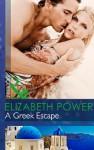A Greek Escape (Mills & Boon Modern) - Elizabeth Power
