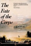 The Fate of the Corps: What Became of the Lewis and Clark Explorers After the Expedition - Larry E. Morris