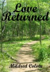 Love Returned - Mildred Colvin