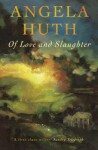 Of Love and Slaughter - Angela Huth