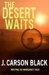 The Desert Waits - J. Carson Black