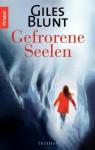Gefrorene Seelen: Thriller (German Edition) - Giles Blunt, Reinhard Tiffert