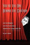 You're the One Behind the Curtain - Jon Davis