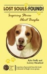 Lost Souls: Found! Inspiring Stories About Beagles - Kyla Duffy, Lowrey Mumford