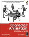 Character Animation: 2D Skills for Better 3D - Steve Roberts