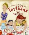 La Fiesta De Las Tortillas / The Fiesta Of The Tortillas - Jorge Argueta, Joe Hayes