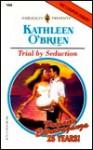 Trial by Seduction - Kathleen O'Brien