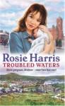 Troubled Waters - Rosie Harris