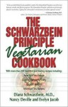The Schwarzbein Principle Vegetarian Cookbook - Diana Schwarzbein, Evelyn Jacob Jaffe, Nancy Deville