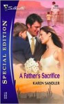 A Father's Sacrifice (Silhouette Special Edition No. 1636) (Silhouette Special Edition) - Karen Sandler
