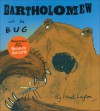 Bartholomew and the Bug - Neal Layton