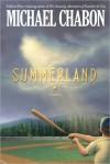 Summerland - Michael Chabon
