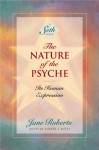 The Nature of the Psyche: Its Human Expression (A Seth Book) - Jane Roberts, Robert F. Butts