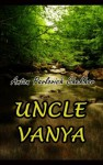 Uncle Vanya (Illustrated) - Anton Chekhov, Rachel Lay