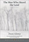 Man Who Heard the Land - Diane Glancy, Diane Galncy, Minnesota Historical Society