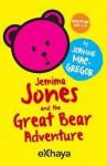 Jemima Jones and the Great Bear Adventure - Joanne Macgregor