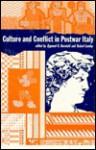 Culture and Conflict in Postwar Italy: Essays on Mass and Popular Culture - Lumley Baranski, Robert Lumley, Lumley Baranski
