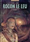 Rogon le Leu, tome 4 - Den bleiz - Didier Convard, Alexis Chabert