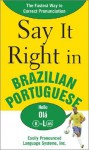 Say It Right in Brazilian Portuguese - Clyde Peters