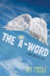 The A-Word: A Sweet Dead Life Novel: A Sweet Dead Life Novel - Joy Preble