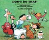 Don't Do That!: A Child's Guide to Bad Manners, Ridiculous Rules, and Inadequate Etiquette - Barry Louis Polisar, David Clark
