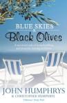 Blue Skies & Black Olives - John Humphrys