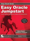 Easy Oracle Jumpstart: Oracle Database Management Concepts and Administration - Robert G. Freeman, Steve Karam, Donald K. Burleson