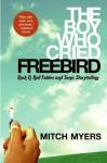 The Boy Who Cried Freebird - Mitch Myers