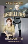 The Edge of Rebellion - Andi Marquette