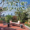 Rooftop Gardens: The Terraces, Conservatories, and Balconies of New York - Denise LeFrak Calicchio, Roberta Amon, Norman McGrath, Evelyn H. Lauder