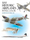 100 Historic Airplanes in Full Color - John Batchelor