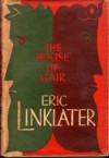 The House of Gair - Eric Linklater