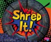 Shred It! - Thomas Kingsley Troupe, Gail Saunders-Smith