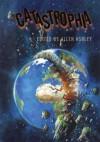 Catastrophia - Allen Ashley, David Gullen, Carole Johnstone, Andrew Hook