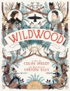 Wildwood (Wildwood Chronicles) - Colin Meloy, Carson Ellis