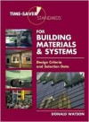Time-Saver Standards for Building Materials & Systems: Design Criteria and Selection Data - Donald Watson