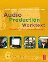 Audio Production Worktext: Concepts, Techniques, and Equipment - David Reese, Brian Gross, Lynne Gross
