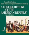 A Concise History of the American Republic: Vol 2 - Samuel Eliot Morison, William E. Leuchtenburg