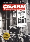 The Cavern: The Most Famous Club in the World - Spencer Leigh, Paul McCartney