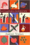 Les Liaisons Culinaires - Andreas Staikos, Anne-Marie Stanton-Ife, Jeff Fisher