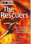 The Rescuers: Kids Who Risked Everything to Save Others - Allan Zullo