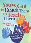 You've Got to Reach Them to Teach Them - Mary Kim Schreck