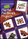Playful Patchwork Projects - Kari Pearson, K. P. Kids and Co. Staff